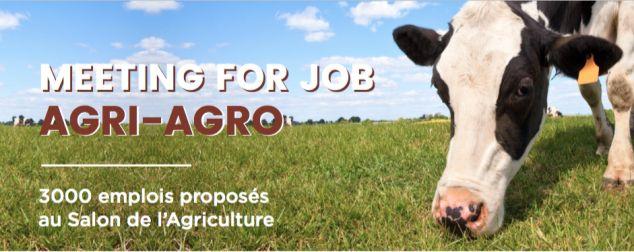 MEETING FOR JOB AGRI/AGRO LE MARDI 27 FEVRIER 2018 AU SALON DE L'AGRICULTURE