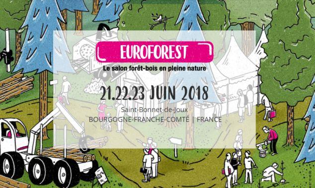 SALON INTERNATIONAL EUROFOREST À ST BONNET DE JOUX DU 21 au 23 JUIN 2018